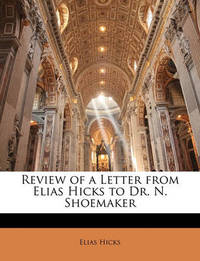 Review of a Letter from Elias Hicks to Dr. N. Shoemaker by Elias Hicks