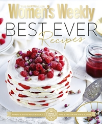 The Australian Women's Weekly Best Ever by The Australian Women's Weekly
