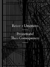 Projects and Their Consequences by Jesse Reiser
