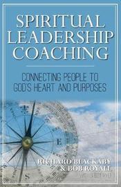 Spiritual Leadership Coaching by Richard Blackaby