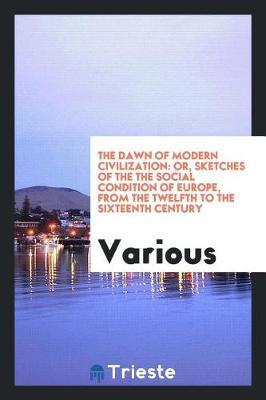 The Dawn of Modern Civilization by Various ~ image