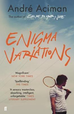 Enigma Variations by Andre Aciman