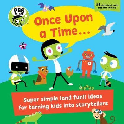 PBS Kids Once Upon a Time. . . by Early Childhood Experts at PBS Kids