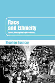 Race and Ethnicity: Culture, Identity and Representation by Stephen Spencer image