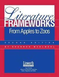 Literature Frameworks by Sharron L McElmeel