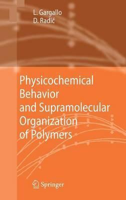 Physicochemical Behavior and Supramolecular Organization of Polymers by Ligia Gargallo