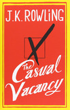 The Casual Vacancy (US Ed.) by J.K. Rowling