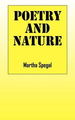 Poetry and Nature by Martha Spegal