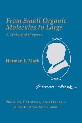 From Small Organic Molecules to Large by Herman Mark