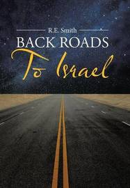 Back Roads to Israel by R.E. Smith