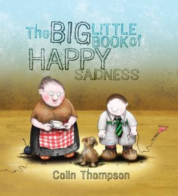 The Big Little Book of Happy Sadness by Colin Thompson image