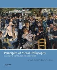 Principles of Moral Philosophy by Steven M Cahn