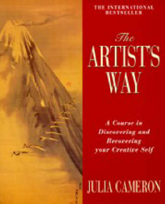 The Artist's Way: A Course in Discovering and Recovering Your Creative Self by Julia Cameron image