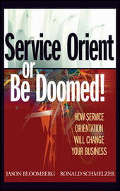 Service Orient or Be Doomed! by Jason Bloomberg image