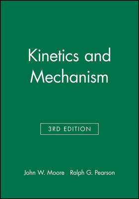 Kinetics and Mechanism by John W Moore