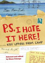 P.S.I Hate it Here: Kid's Letters from Camp by Diane Falanga image