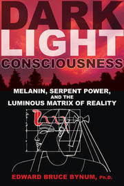 Dark Light Consciousness by Ph.D., Edward Bruce Bynum