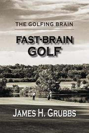The Golfing Brain by James H Grubbs