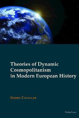 Theories of Dynamic Cosmopolitanism in Modern European History by Georg Cavallar image