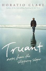 Truant by Horatio Clare image