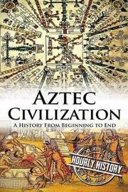 Aztec Civilization by Hourly History image