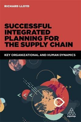 Successful Integrated Planning for the Supply Chain by Richard Lloyd image