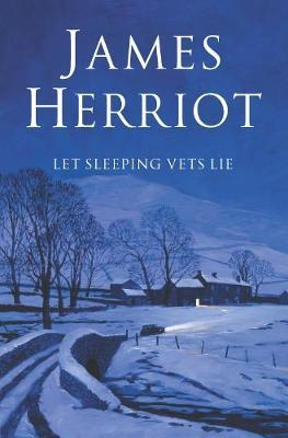 Let Sleeping Vets Lie by James Herriot