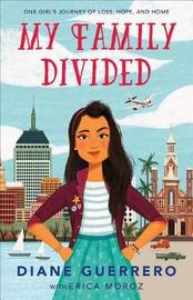 My Family Divided by Diane Guerrero