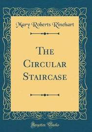 The Circular Staircase (Classic Reprint) by Mary Roberts Rinehart image