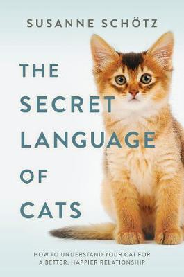 The Secret Language Of Cats by Peter Kuras