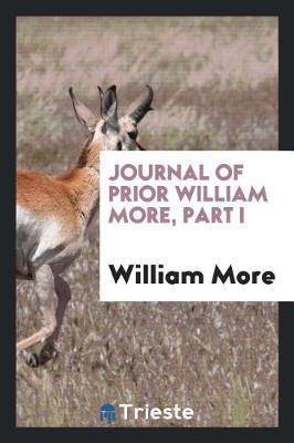Journal of Prior William More, Part I by William More image