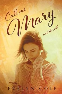 Call Me Mary by Evelyn Cole