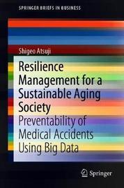Resilience Management for a Sustainable Aging Society by Shigeo Atsuji