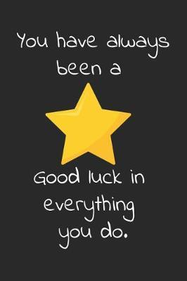 You have always been a star. Good luck in everything you do by Workparadise Press