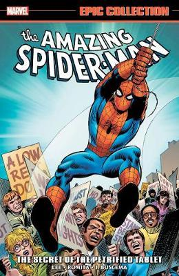 Amazing Spider-man Epic Collection: The Secret Of The Petrified Tablet by Stan Lee