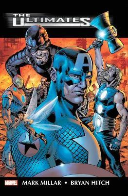 Ultimates By Mark Millar & Bryan Hitch Omnibus by Mark Millar