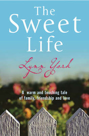 The Sweet Life by Lynn York