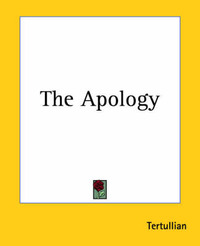 The Apology by . Tertullian