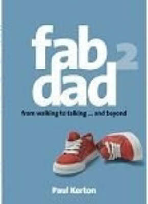 Fab dad 2: From walking to talking ( ... and beyond) by Paul Kerton