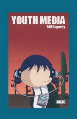 Youth Media by Bill Osgerby