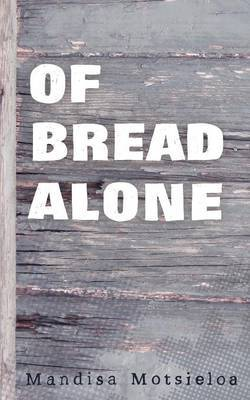 Of Bread Alone by Mandisa Motsieloa image
