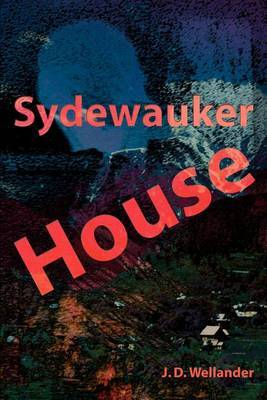 Sydewauker House by J. D. Wellander