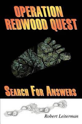 Operation Redwood Quest: Search for Answers by Robert Leiterman
