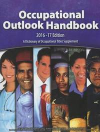 Occupational Outlook Handbook, 2016-2017, Paperbound by Bureau Of Labor Statistics