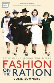 Fashion on the Ration by Julie Summers
