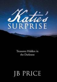 Katie's Surprise by Jb Price