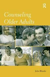 Counseling Older Adults by John Blando
