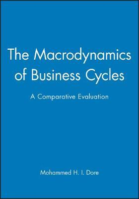 The Macrodynamics of Business Cycles by Mohammed Dore