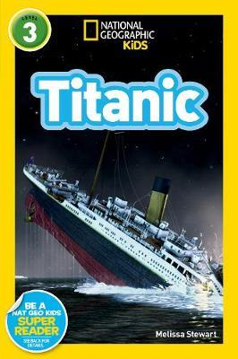 National Geographic Kids Readers: Titanic by Melissa Stewart