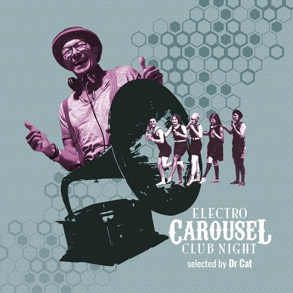 Electro Carousel Club Night Selected By Dr. Cat by Various image